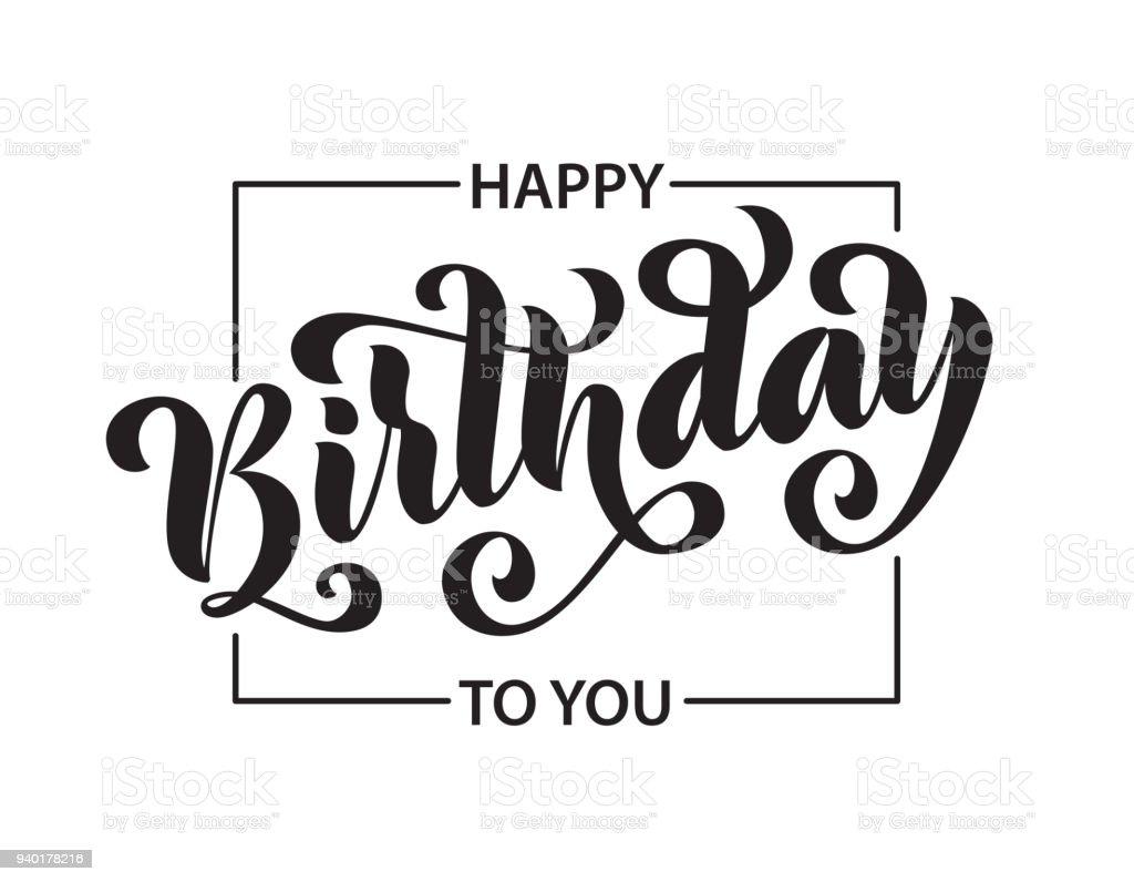 Happy birthday hand drawn lettering card modern brush calligraphy