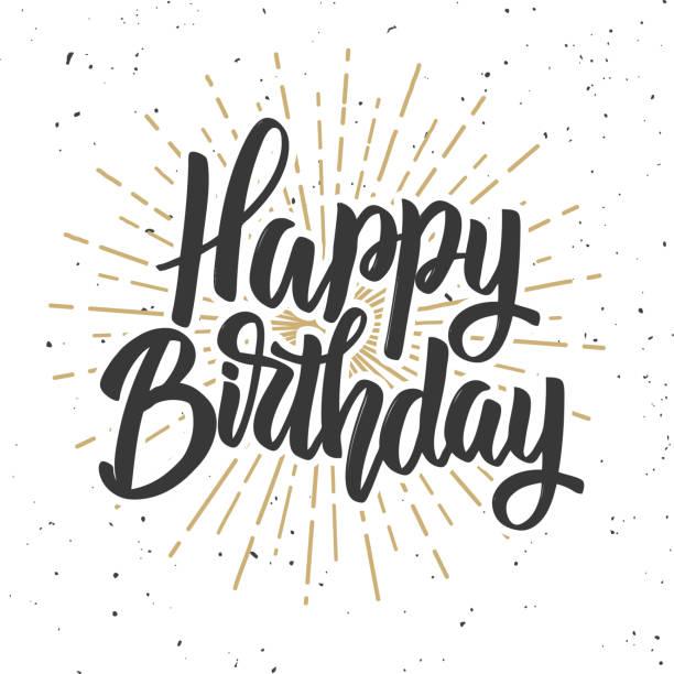 ilustraciones, imágenes clip art, dibujos animados e iconos de stock de feliz cumpleaños. dibujado a mano letras frase aislada sobre fondo blanco. - cumpleaños