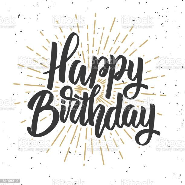 Happy birthday. Hand drawn lettering phrase isolated on white background. Design element for poster, card. Vector illustration