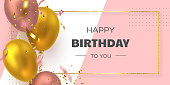 Happy Birthday holiday banner with glittering golden frame, 3d realistic glossy balloons and falling confetti. White and pink background. Vector template for greeting card, poster.