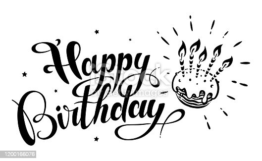 Happy Birthday. Hand-drawn calligraphy lettering and birthday cake.