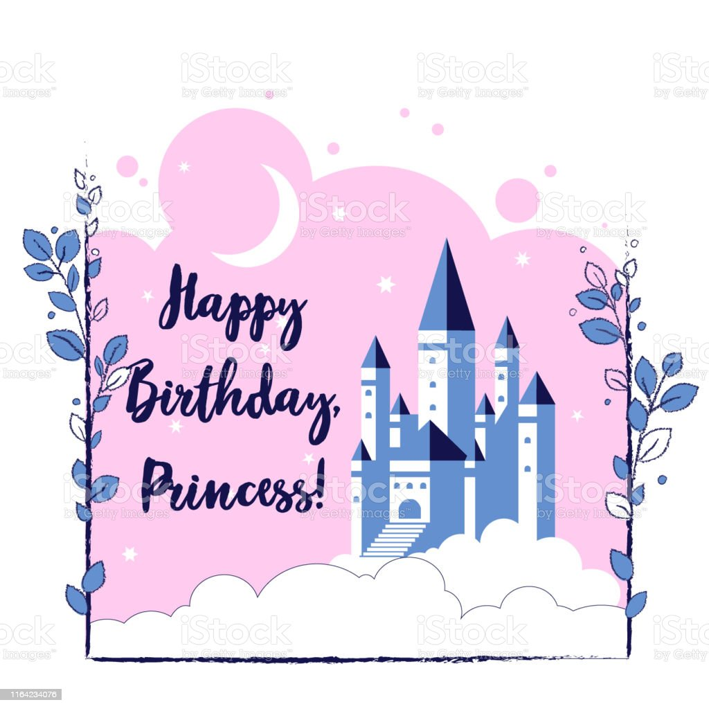 Happy birthday, princess. Greeting card with fairy castle in the sky...
