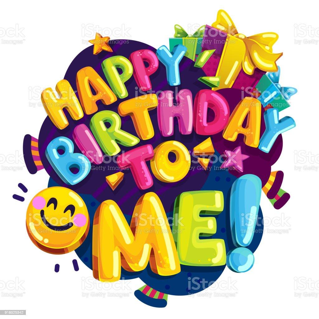 Happy Birthday To Me Vector Color Illustration. Royalty Free Happy Birthday  To Me Vector