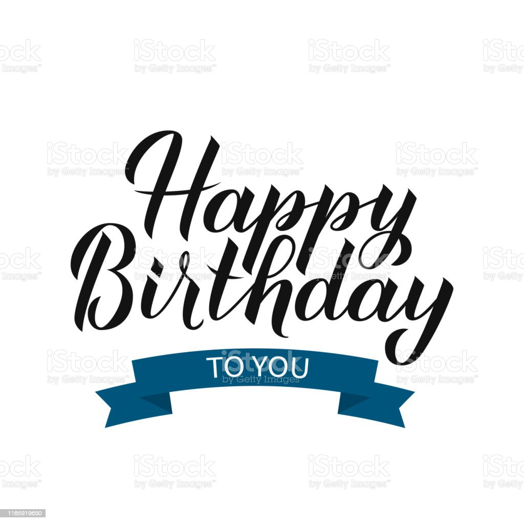 Happy Birthday To You Hand Drawn Brush Calligraphy Lettering With Ribbon Birthday Or Anniversary Celebration Poster Vector Template For Greeting Card Banner Flyer Sticker Teeshirt Stock Illustration Download Image Now Istock