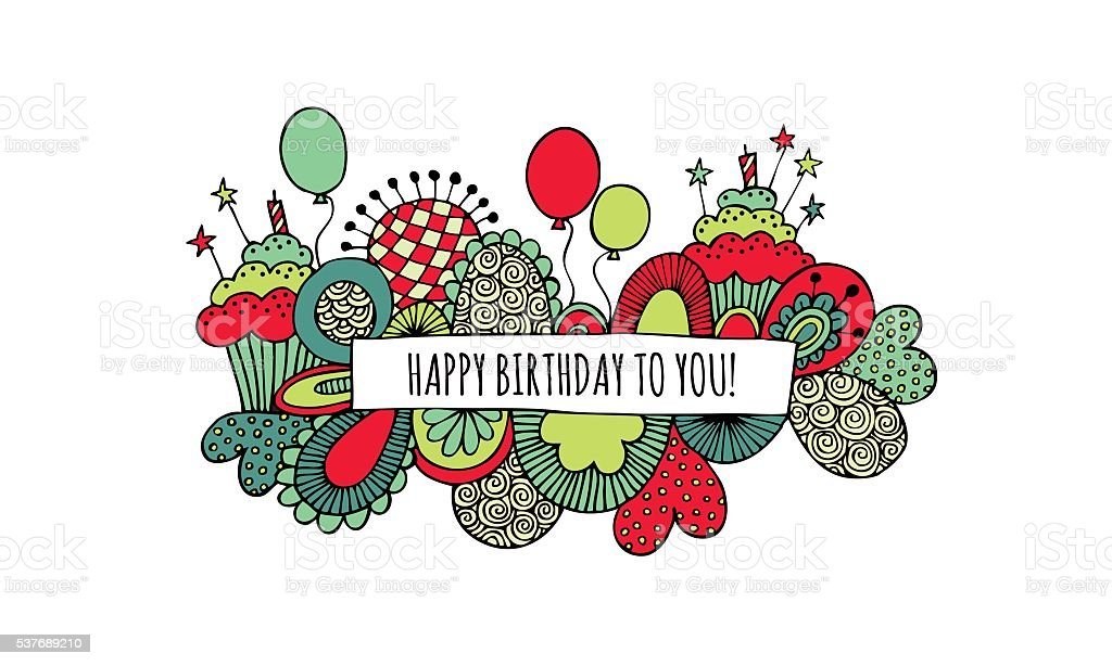 Happy Birthday to You Hand Drawn Doodle Vector Bright vector art illustration