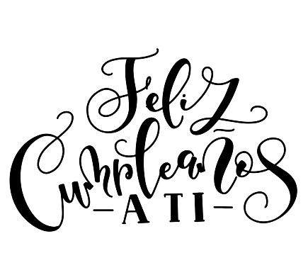 Happy birthday to you, spanish hand written calligraphy isolated on white background. Vector illustration for posters, photo overlays, greeting card and social media. Feliz Cumpleaos a ti