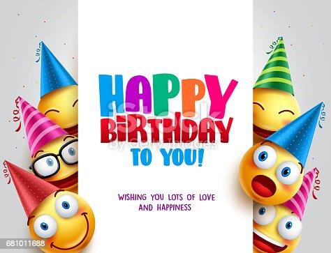 istock Happy birthday vector design with smileys wearing birthday hat 681011688