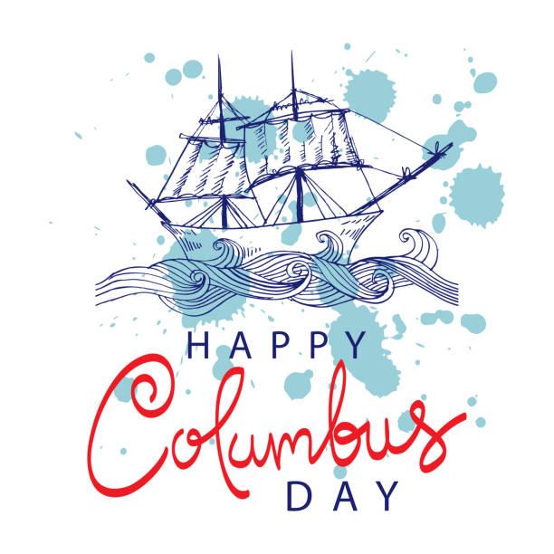 yelkenli ile happy columbus günü yazı yazı. - columbus day stock illustrations