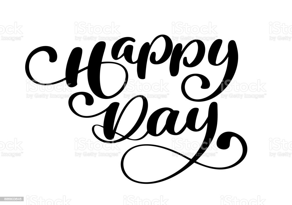 Happy Day Greeting Card Vector Text On White Background. Calligraphy  Lettering Illustration. For Presentation