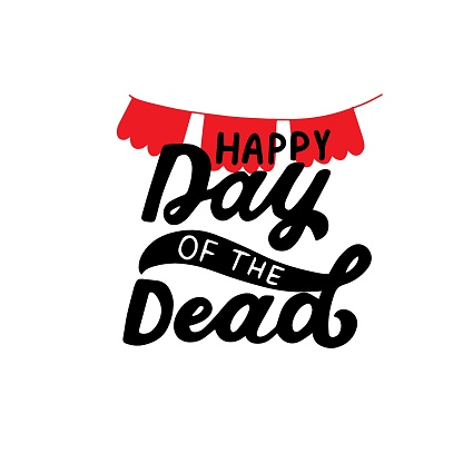 Happy Day of the Dead phrase. Dia de los muertos quote. All souls day, mexicano tradicional festive family holiday. Remembering. Spanish ethnic carnival. Hand lettering.