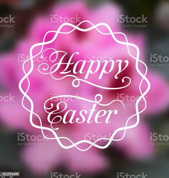 Happy easter calligraphic headline blurred background vector id622516488?b=1&k=6&m=622516488&s=612x612&h=fzfvjchhzibflz1acnmoybdgkdbucqhref9xq3qfecq=