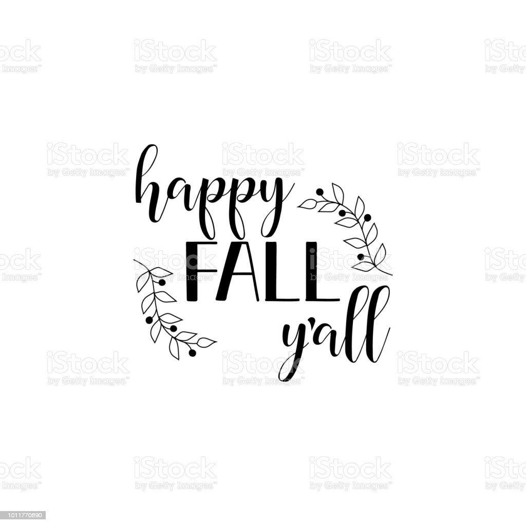 Happy Fall Y All Positive Printable Sign Lettering Calligraphy Vector Illustration Stock Illustration Download Image Now Istock