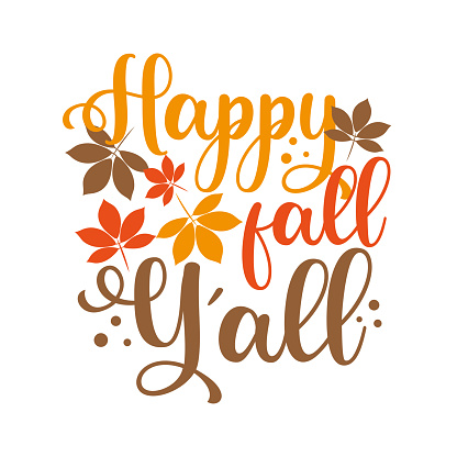 Happy fall y'all - Autumnal greeting calligraphy with leaves.