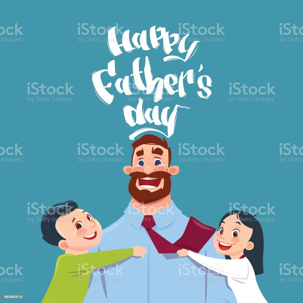 Happy Father Day Family Holiday, Daughter And Son Embracing Dad Greeting Card vector art illustration