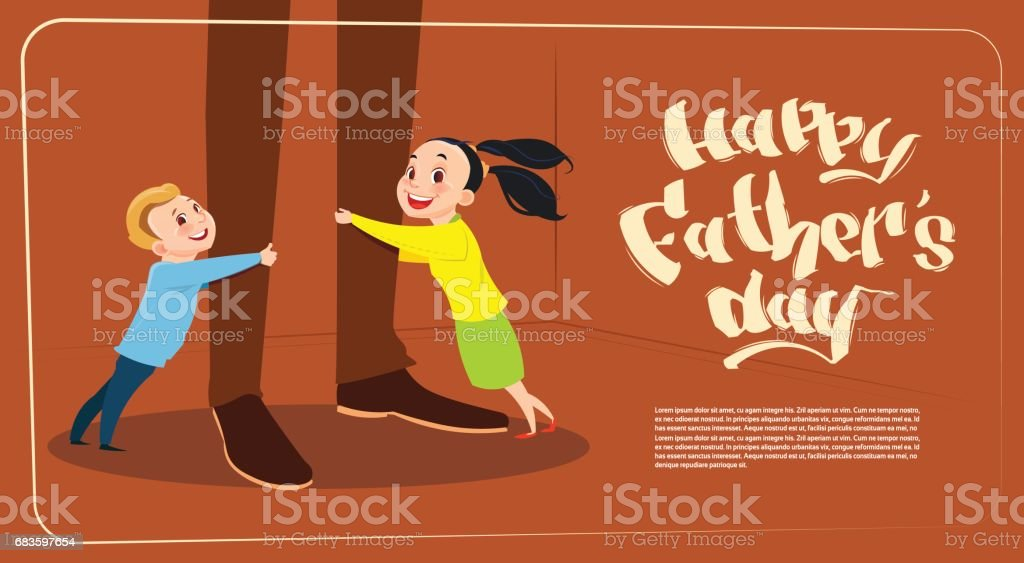 Happy Father Day Family Holiday, Daughter And Son Embracing Dad Legs Greeting Card vector art illustration