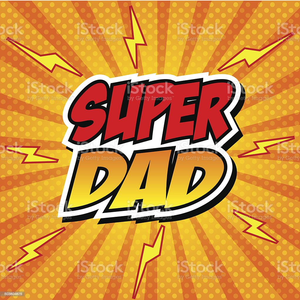 Happy Father Day Super Hero Dad vector art illustration