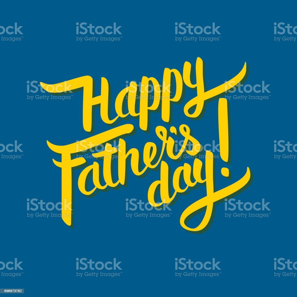 Happy father s day hand-drawn calligraphy yellow on blue backgound. Postcard, greeting card, or invitation print. vector art illustration