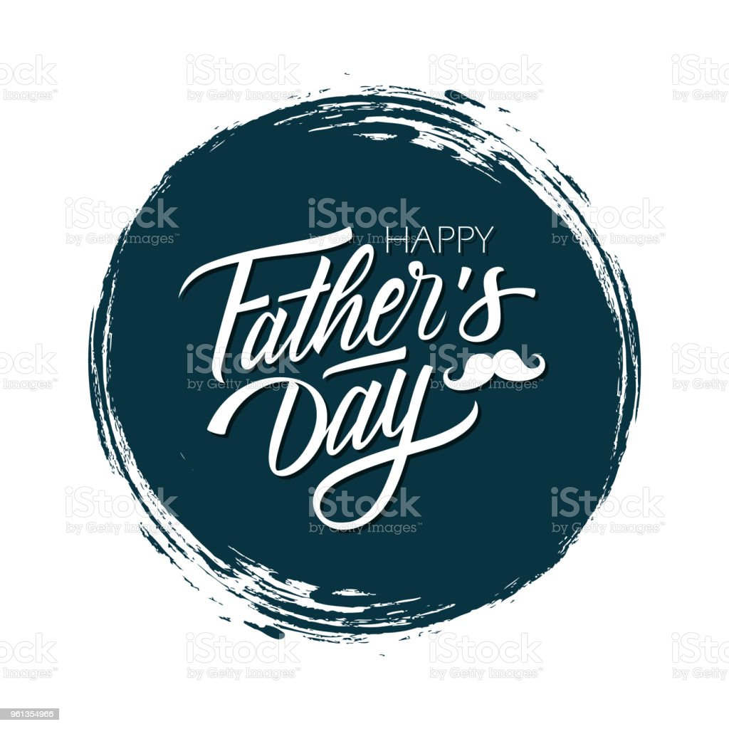 Happy Father's Day celebrate card with handwritten lettering text design on dark circle brush stroke background. vector art illustration