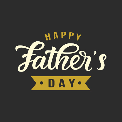 Happy Fathers Day greeting with hand written lettering