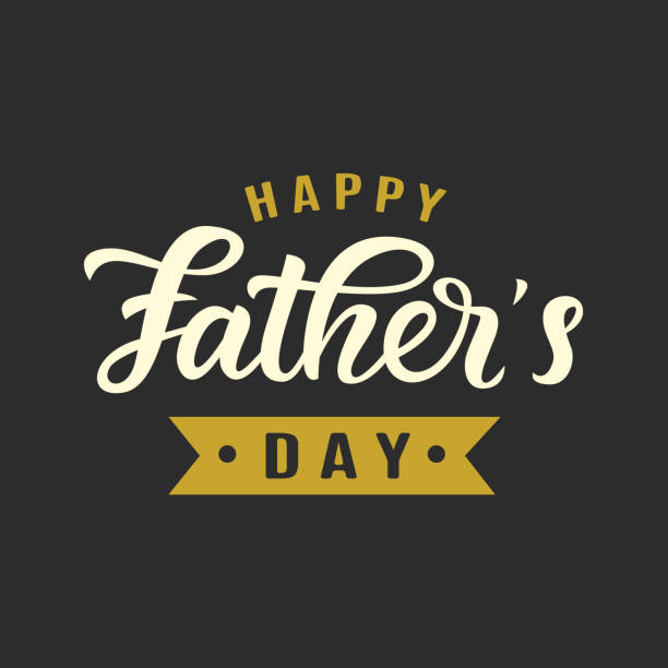 happy fathers day greeting with hand written lettering - fathers day stock illustrations, clip art, cartoons, & icons