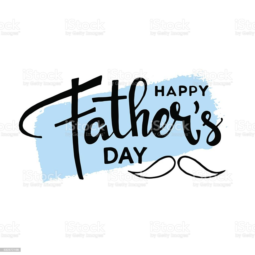 Happy fathers day hand drawn lettering vector art illustration