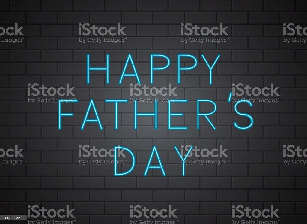 Ilustración De Feliz Fatherâs Día Realista Azul Neón Signo En Fondo De Pared De Ladrillo Padre Día Celebración Tipografía Cartel Fácil De Editar
