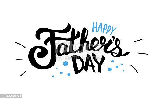 istock Happy Fathers day text for lettering card vector illustration isolated on white background 1213338971