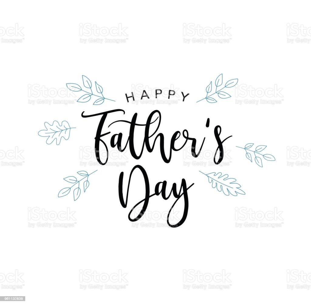 Happy Father's Day Vector Calligraphy Text With Blue Leaves vector art illustration