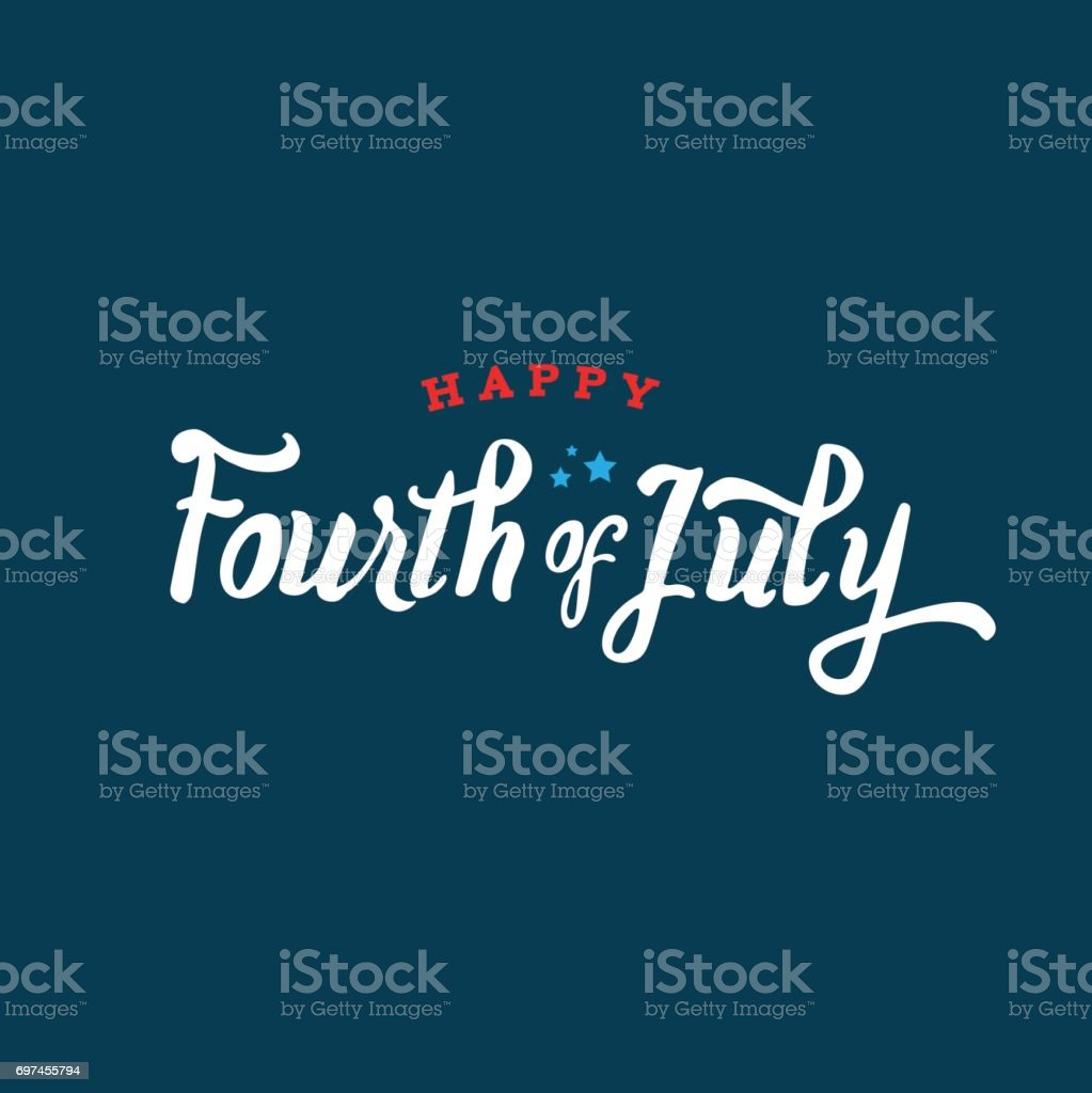 Happy Fourth of July Text Vector Calligraphic text treatment for Fourth of July Banner - Sign stock vector