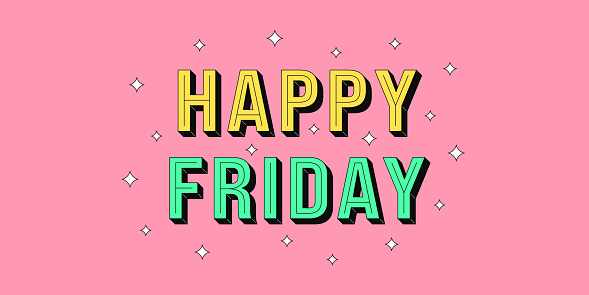 Happy Friday banner. Greeting text of Happy Friday