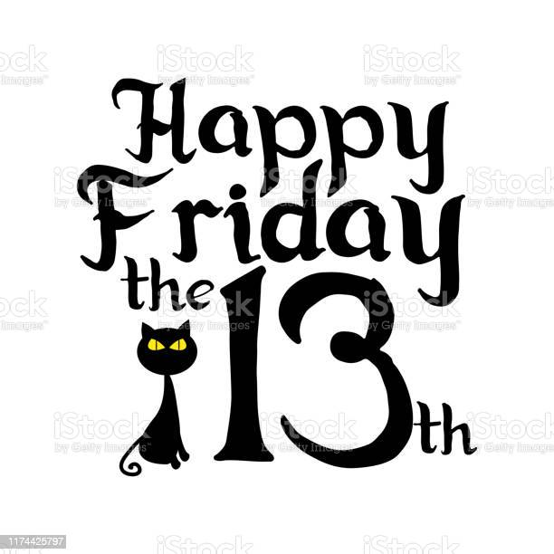 Happy friday the 13th text with black cat on white background vector id1174425797?b=1&k=6&m=1174425797&s=612x612&h=gpj4stfdphji6xetuuurl67s2mdkld13 kohjsvwjj8=