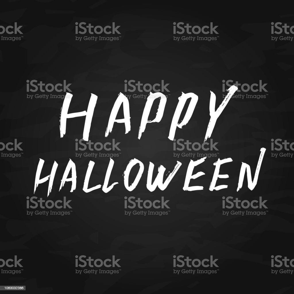 Happy Halloween Written On Chalkboard Background Imitation Of Chalk Lettering Grunge Dirty Hand Drawn