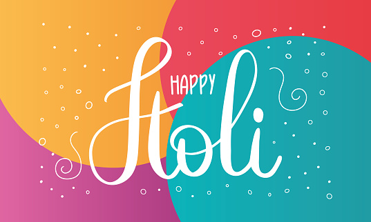 Happy Holi. Festival of Colours. Phagwah. Annual Hindu Spring Festival. Celebrated in India and Nepal and other Asia. Beautiful handwritten lettering on a color bright background. Vector illustration