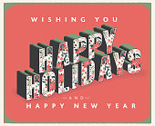 Vector illustration of a Happy Holidays and Happy New Year Holiday Greeting typography design. Ornate text with Christmas floral pattern. Easy to edit with layers. Includes vector eps and jpg in download.