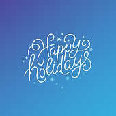 Happy holidays - greeting card with hand-lettering text in calligraphic style in blue colors - vector illustration for greeting card, banner, advertising, poster, invitation