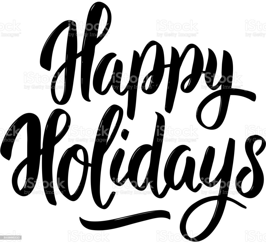 Happy holidays. Hand drawn lettering on white background. vector art illustration