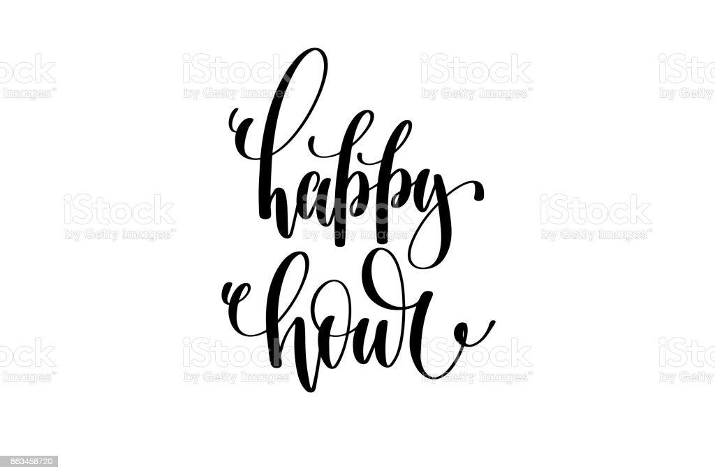 happy hour hand written lettering inscription vector art illustration