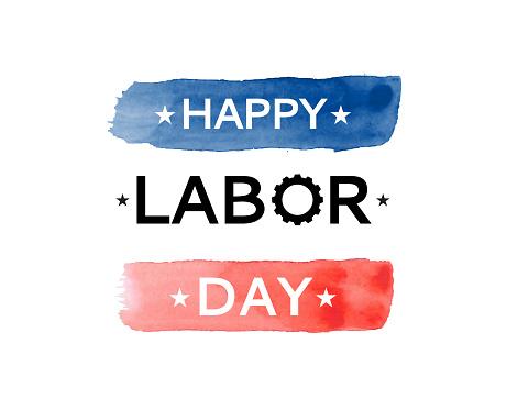 Happy Labor Day watercolor. Vector
