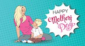 Happy Mother Day Greeting Card, Mom Embrace Son Over Pop Art Retro Pin Up Background Vector Illustration