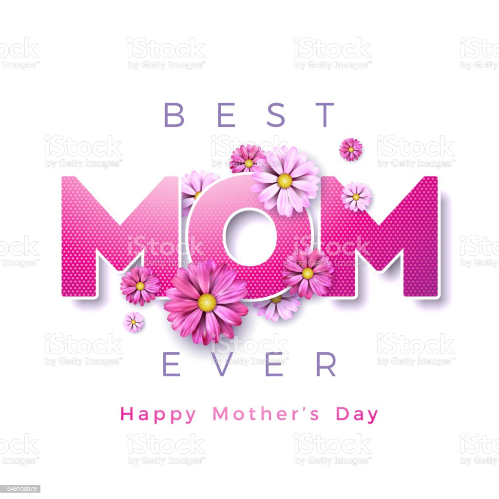 Happy Mothers Day Greeting Card Design With Flower And Best Mom Ever