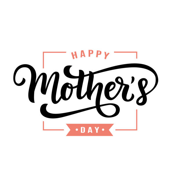 happy mothers day greeting with hand written lettering - mothers day stock illustrations
