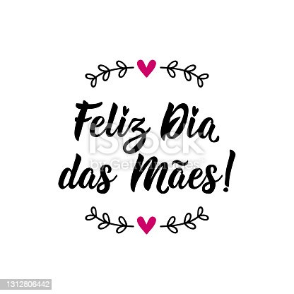 istock Happy Mother's Day in Portuguese. Lettering. Ink illustration. Modern brush calligraphy. Feliz dia das Maes. 1312806442
