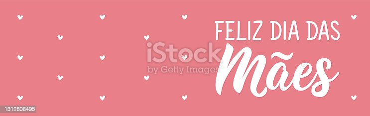 istock Happy Mother's Day in Portuguese. Lettering. Ink illustration. Modern brush calligraphy. Feliz dia das Maes. 1312806495
