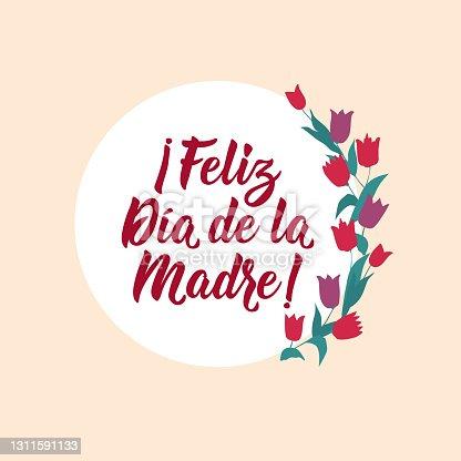 istock Happy Mother's Day - in Spanish. Lettering. Ink illustration. Modern brush calligraphy. Feliz Dia de la Madre 1311591133