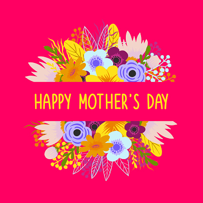 Happy Mother's Day, Multicolored Fresh Bloosoms Design for Greeting Cards, Advertising, Banners, Leaflets and Flyers. Floral Frame. Delicate Bouquets with Orange, Pink, Blue Flowers Arranged to Form a Cheerful Frame for Greeting Cards and Designs.