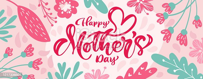 istock Happy mothers day vector calligraphy text with flowers background. Beautiful greeting card illustration, can be used as creating card, invitation, poster or banner 1217336501