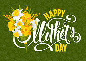 Happy Mother's Day design with calligraphy lettering and bouquet of spring flowers daffodils. Vector illustration.