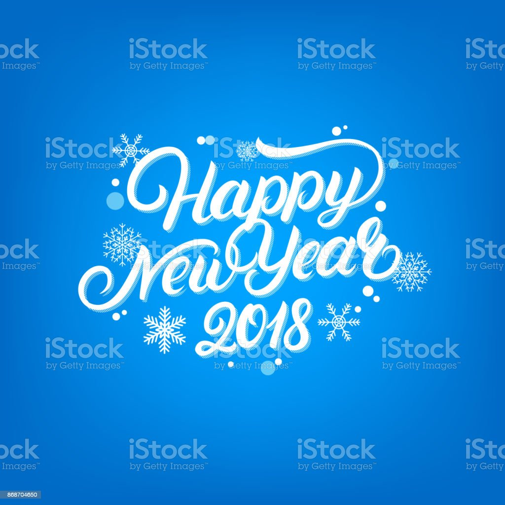 Happy new year 2018 hand written lettering quote with falling snow and snowflakes. vector art illustration