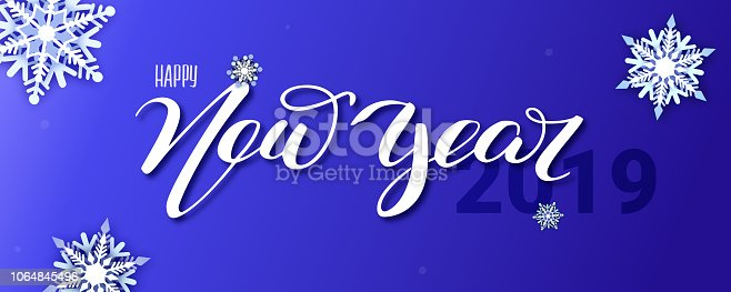 Happy new year 2019, hand-lettering text of greetings. White volumetric paper cutting snowflakes on blue background. Card with handwriting inscription happy new year. Vector template.