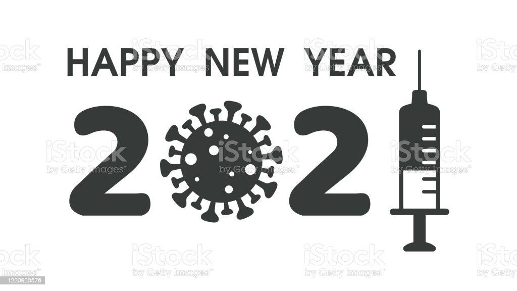 Happy New Year 2021 Icon Designed From The Corona Virus And Syringe The Corona Virus Vaccine ...